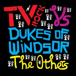 Tv Rock Vs The Dukes Of Windso