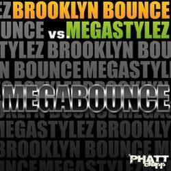 Brooklyn Bounce And Megastylez