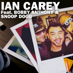Ian Carey feat. Snoop Dogg and Bobby Anthony