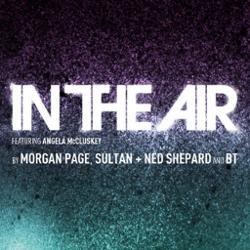 Morgan Page, Sultan + Ned Shepard & BT ft Angela McCluskey