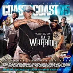 Coast 2 Coast Mixtape Vol. 75 - Hosted By Dj Warrior