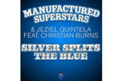 Manufactured Superstars & Jeziel Quintela feat. Christian Burns