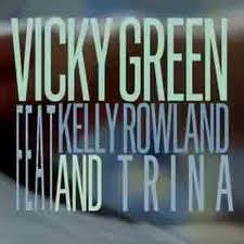 Vicky Green ft. Kelly Rowland & Trina
