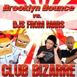 Djs From Mars vs Brooklyn Bounce