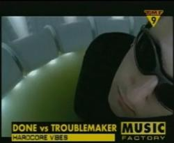 Done Vs Troublemaker