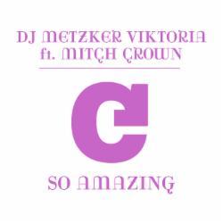 DJ METZKER VIKTORIA feat. Mitch Crown