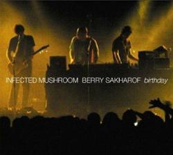 Infected Mushroom & Berry Sakharof