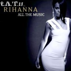 T.a.t.u Vs. Rihanna