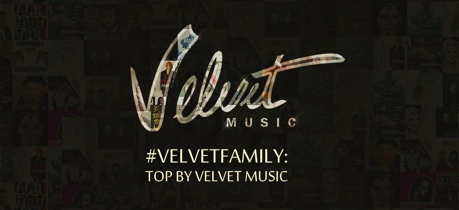 #VELVETFAMILY: TOP BY VELVET MUSIC