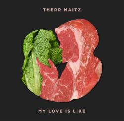 Обложка Therr Maitz - My Love Is Like