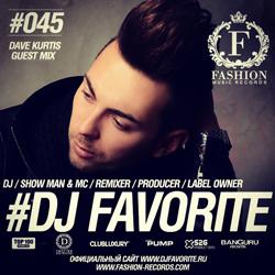 Обложка DJ Favorite - Fashion Music Radio Show 045 (Dave Kurtis Guest Mix)