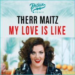 Обложка Therr Maitz - My Love Is Like (DJ PitkiN Remix)
