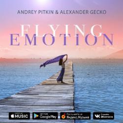 Обложка Andrey Pitkin & Alexander Gecko - Flying Emotion (Vocal Mix)