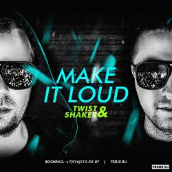 Обложка Twist & Shaker - Make it Loud! 032 (2014)