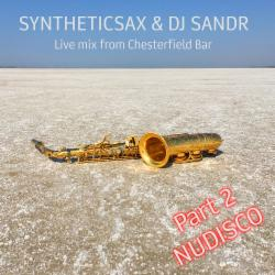 Обложка Syntheticsax & Dj Sandr - NuDisco Live Mix from Chesterfield Bar 2part