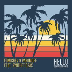 Обложка Fomichev & Pahomoff feat Syntheticsax - Hello (Summer 2016 mix cover)