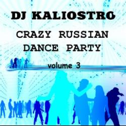 Обложка Dj KALIOSTRO - Crazy Russian Dance Party vol. 3 (Back To The 90's)