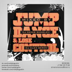 Обложка DJ Denis Shmelev & DJ Alex Serov - Jump, Dance & Lose Control (2014)
