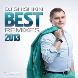 Обложка DJ Shishkin - Best Remixes 2013