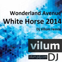 Обложка Wonderland Avenue - White Horse 2014 (Dj Vilum Remix)