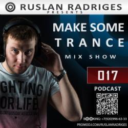 Обложка Ruslan Radriges - Make Some Trance 017 (Mix Show)