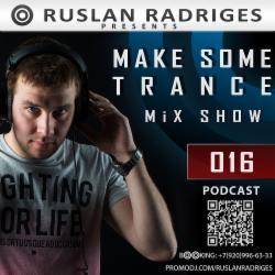 Обложка Ruslan Radriges - Make Some Trance 016 (Mix Show)