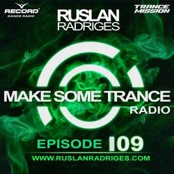 Обложка Ruslan Radriges - Make Some Trance 109 (Radio Show)
