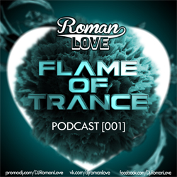 Обложка DJ Roman Love - Flame of Trance Podcast [001]