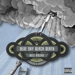 Blue Sky Black Death & Hell Razah