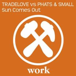 Tradelove vs Phats & Small
