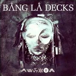 Bang La Decks