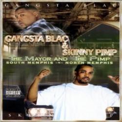 Gangsta Blac & Skinny Pimp