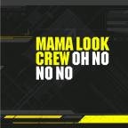 Mama Look Crew